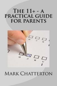 THE 11+ - A PRACTICAL GUIDE FOR PARENTS - PRINT BOOK