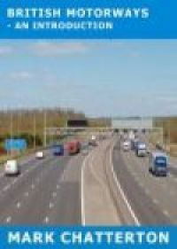 BRITISH MOTORWAYS - AN INTRODUCTION (KINDLE VERSION)
