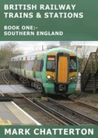 BRITISH RAILWAY TRAINS AND STATIONS - BOOK 1 - SOUTHERN ENGLAND (PDF VERSION)